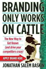 Branding Only Works on Cattle: The New Way to Get