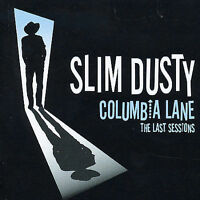 SLIM DUSTY Columbia Lane The Last Sessions CD BRAND NEW