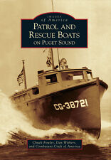 Patrol and Rescue Boats on Puget Sound [Images of America] [WA]