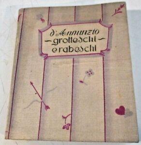 GROTTESCHI E RABESCHI di G. D'ANNUNZIO - I BREVIARI DELL'AMORE N. 5 RIZZOLI 1932