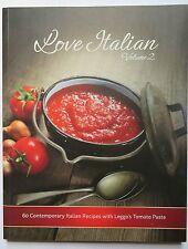 Love Italian volume2 / 60 contemporary Italian Recipes with Leggo's Tomato Paste