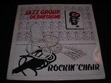 "JAZZ GROUP DE BRETAGNE   LP 33T 12""   ROCKIN' CHAIR"