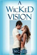 Enchanted Love: A Wicked Vision by J. M. Cagle (2016, Paperback)