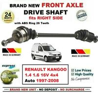 FOR RENAULT KANGOO 1.4 1.6 16V 4x4 Auto 1997-2008 1x NEW FRONT RIGHT DRIVESHAFT