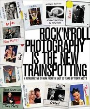 Rock'n'roll Photography Is the New Trainspotting by Tony Mott TPB D