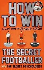 How to Win: Lessons from the Premier League (Secret Footballer), Anon, New Book