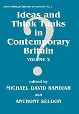 New, Ideas and Think Tanks in Contemporary Britain: Volume 2: v. 2 (Contemporary
