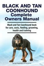 Black And Tan Coonhound Complete Owners Manual Black And Tan Coonhound Boo.