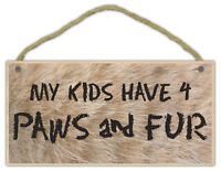 Wooden Decorative Pet Sign: My Kids Have 4 Paws and Fur | Dogs, Cats, Gifts