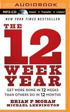 The 12 Week Year: Get More Done in 12 Weeks Than Others Do in 12 Months (MP3)