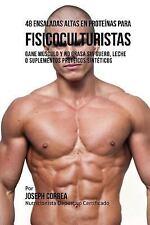 48 Ensaladas Altas en Proteinas para Fisicoculturistas : Gane Musculo y No...