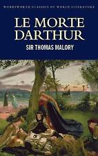 Morte D'Arthur (Wordsworth Classics of World Literature) by Sir Thomas Malory