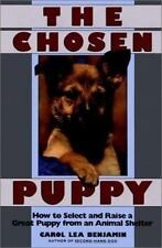The Chosen Puppy: How to Select and Raise a Great Puppy from an Animal Shelter