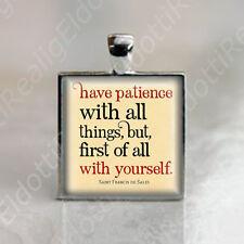 Have patience Saint Francis de Sales quote - Religious Christian Catholic Medal