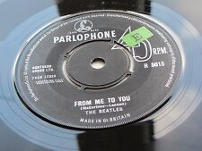 THE BEATLES ORIG 1963  UK 45   FROM ME TO YOU  EXCELLENT FACTORY TESTED  STICKER