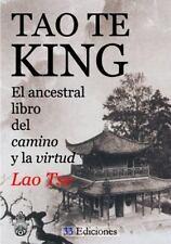Tao-Te-King (el Ancestral Libro Del Camino y la Virtud) by Lao Tse (2015,...
