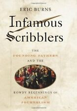 Infamous Scribblers: The Founding Fathers and the