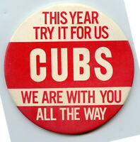 Chicago Cubs Try It For Us We Are With You All The Way Pinback Button - BK917