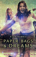 Paper Bags And Dreams ' Fran, Dobbie