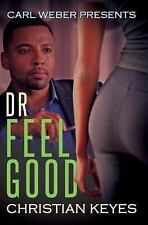 Dr. Feelgood : Carl Weber Presents by Christian Keyes (2016, Paperback)