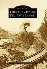 Crescent City and Del Norte County   CA  Images of America