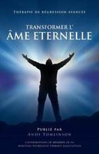 Transformer L'Ame Eternelle - Therapie de Regression Avancee (Paperback or Softb