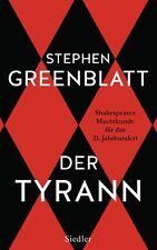 Stephen Greenblatt - Der Tyrann: Shakespeares Machtkunde für das 21. Jahrhundert