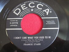 FRANKIE STARR ~ I DON'T CARE WHAT YOU USED TO BE / BIG BALL ~ DECCA 9-29778 45