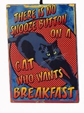 """KSA WOODEN CAT ATTITUDE PLAQUE ORNAMENT """"THERE IS NO SNOOZE BUTTON ON A CAT..."""""""