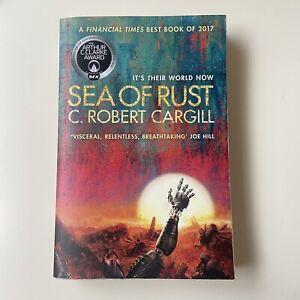Sea of Rust by C. Robert Cargill (Paperback, 2018) - VGC FREE UK P&P