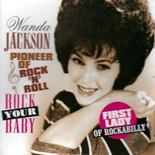 WANDA JACKSON - ROCK YOUR BABY - PIONEER OF ROCK 'N' ROLL  (NEW SEALED CD)