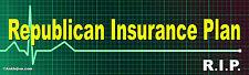 Republican Insurance Plan - R.I.P. - Anti-Trump, Anti-GOP Liberal Bumper Sticker