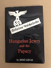 Hungarian Jewry and the Papacy - Jeno Levai - First Edition in English - 1968
