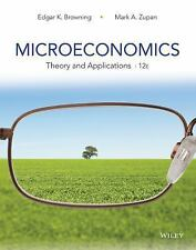 Microeconomics : Theory and Applications by Edgar K. Browning and Mark A....