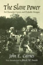 The Slave Power: Its Character, Career, and Probable Designs: Being an Attempt t