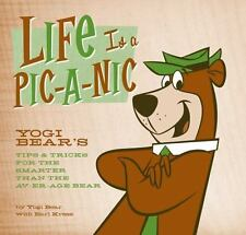 Life Is a Pic-a-Nic : Tips and Tricks for the Smarter Than the Av-er-age Bear...