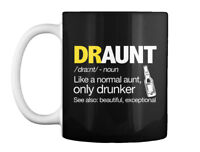 Draunt Aunt Beer Drunk Funny - /dra:nt/ Noun Like A Normal Aunt, Gift Coffee Mug
