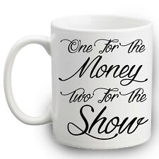 One For The Money Two For The Show Mug | Coffee Cup | Tea Cup | ELVIS PRESLEY