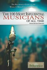 The 100 Most Influential Musicians of All Time (The Britannica Guide-ExLibrary