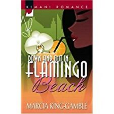 Down and Out in Flamingo Beach; Marcia King-Gamble; Kimani book - FREE SHIPPING!