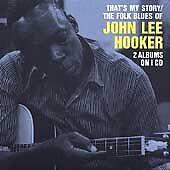 John Lee Hooker - That's My Story/The Folk Blues Of John Lee Hooker (CDCHD 927)