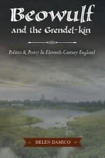 Beowulf and the Grendel-Kin : Politics and Poetry in Eleventh-Century England...