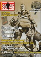 39-45 MAGAZINE N° 272 / BASTOGNE 1944 OPERATION REPULSE - LA GUERRE DES TRACTS