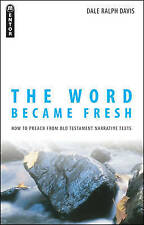 USED (GD) The Word Became Fresh: How to Preach from Old Testament Narrative Text