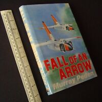 1979 Fall of an Arrow. Murray Peden. Canada's Avro Arrow Project - Cancellation