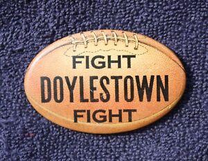 Original 1930s Fight DOYLESTOWN Football Team Celluloid Pin, Bucks County PA