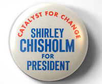 Shirley Chisholm for President 1972  - pin pinback button - FREE Shipping
