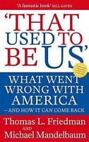 That Used To Be Us: What Went Wrong with America, Thomas Friedman, Michael Mande