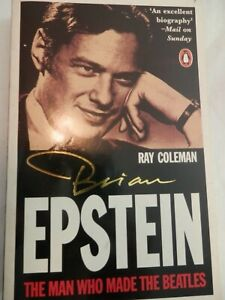 BRIAN EPSTEIN The Man who made The Beatles - RAY COLEMAN - 1st Ed Penquin P/B