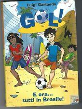 GOL! N.2 - E ORA TUTTI IN BRASILE - LUIGI GARLANDO - Battello a vapore 2006